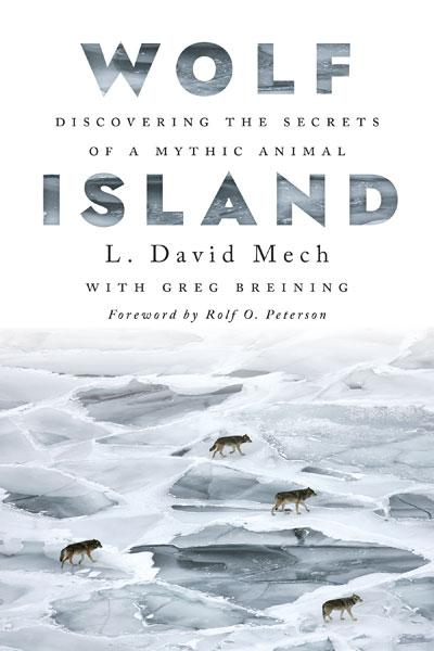 """""""Wolf Island: Discovering the Secrets of a Mythic Animal"""" by L. David Mech"""