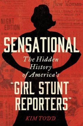 The Hidden History of America's 'Girl Stunt Reporters'